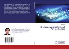 Bookcover of Graftcopolymerization and Polysaccharides
