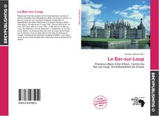 Bookcover of Le Bar-sur-Loup