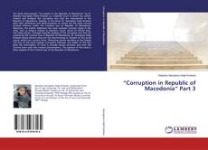"Bookcover of ""Corruption in Republic of Macedonia"" Part 3"