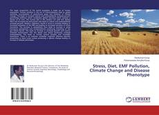 Bookcover of Stress, Diet, EMF Pollution, Climate Change and Disease Phenotype