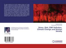 Bookcover of Stress, Diet, EMF Pollution, Climate Change and Human Society