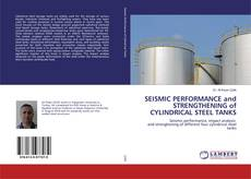 SEISMIC PERFORMANCE and STRENGTHENING of CYLINDRICAL STEEL TANKS的封面