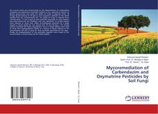 Mycoremediation of Carbendazim and Oxymatrine Pesticides by Soil Fungi kitap kapağı
