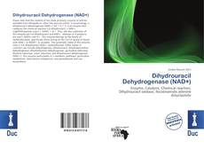Bookcover of Dihydrouracil Dehydrogenase (NAD+)