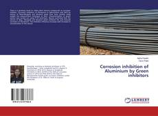Couverture de Corrosion inhibition of Aluminium by Green inhibitors