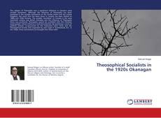 Bookcover of Theosophical Socialists in the 1920s Okanagan