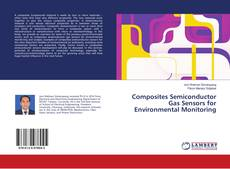 Couverture de Composites Semiconductor Gas Sensors for Environmental Monitoring