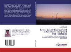 Couverture de Power Quality Improvement in Renewable Integrated Grid Topologies