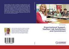 Bookcover of Organisational Support, Teachers' Job Satisfaction and Commitment
