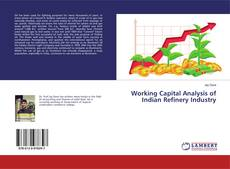 Couverture de Working Capital Analysis of Indian Refinery Industry