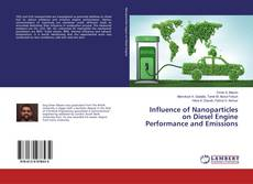 Influence of Nanoparticles on Diesel Engine Performance and Emissions的封面