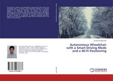 Bookcover of Autonomous Wheelchair with a Smart Driving Mode and a Wi-Fi Positioning