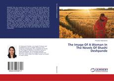 Bookcover of The Image Of A Woman In The Novels Of Shashi Deshpande