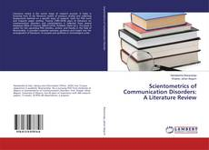 Bookcover of Scientometrics of Communication Disorders: A Literature Review