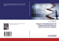 Impact of development of integrated township on socio-economic aspects kitap kapağı