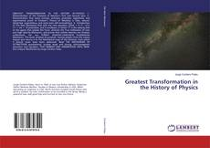 Bookcover of Greatest Transformation in the History of Physics