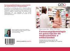 Farmacoepidemiología en prescripción de medicamentos a embarazadas kitap kapağı