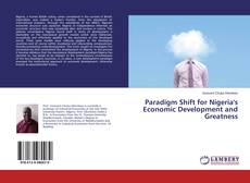 Paradigm Shift for Nigeria's Economic Development and Greatness的封面