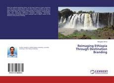 Bookcover of Reimaging Ethiopia Through Destination Branding
