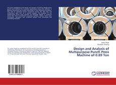 Buchcover von Design and Analysis of Multipurpose Punch Press Machine of 0.89 Ton