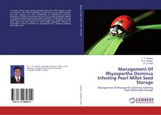 Bookcover of Management Of Rhyzopertha Dominca Infesting Pearl Millet Seed Storage