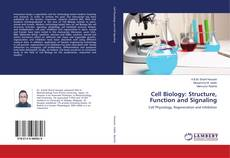 Bookcover of Cell Biology: Structure, Function and Signaling