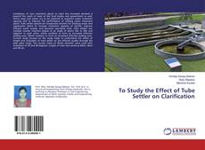 Couverture de To Study the Effect of Tube Settler on Clarification