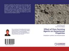 Effect of Pore Forming Agents on Geopolymer Properties的封面