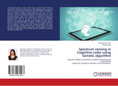 Bookcover of Spectrum sensing in Cognitive radio using Genetic algorithm