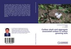 Copertina di Carbon stock and aggregate associated carbon in cotton growing soils