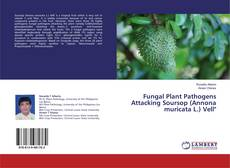 Bookcover of Fungal Plant Pathogens Attacking Soursop (Annona muricata L.) Vell""