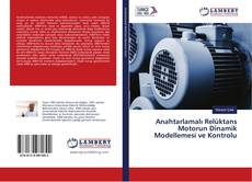 Anahtarlamalı Relüktans Motorun Dinamik Modellemesi ve Kontrolu kitap kapağı