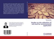 Couverture de Studies on the utilization of red mud for environmental application