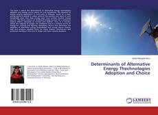 Determinants of Alternative Energy Thechnologies Adoption and Choice的封面