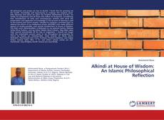 Capa do livro de Alkindi at House of Wisdom: An Islamic Philosophical Reflection