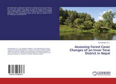 Copertina di Assessing Forest Cover Changes of an Inner Terai District in Nepal