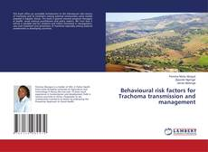 Portada del libro de Behavioural risk factors for Trachoma transmission and management