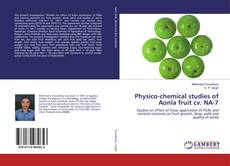 Bookcover of Physico-chemical studies of Aonla fruit cv. NA-7