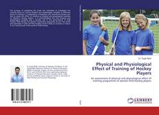 Bookcover of Physical and Physiological Effect of Training of Hockey Players