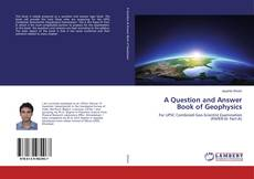 Bookcover of A Question and Answer Book of Geophysics