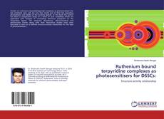 Bookcover of Ruthenium bound terpyridine complexes as photosensitisers for DSSCs: