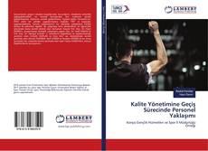 Kalite Yönetimine Geçiş Sürecinde Personel Yaklaşımı kitap kapağı