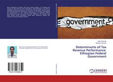 Bookcover of Determinants of Tax Revenue Performance: Ethiopian Federal Government