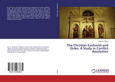 The Christian Eucharist and Oriko: A Study in Conflict Resolution kitap kapağı