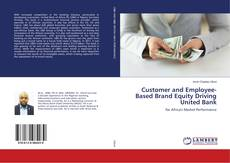 Bookcover of Customer and Employee-Based Brand Equity Driving United Bank