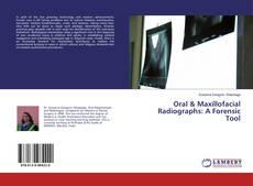 Bookcover of Oral & Maxillofacial Radiographs: A Forensic Tool
