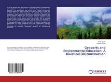 Bookcover of Geoparks and Environmental Education: A Dialetical (de)construction