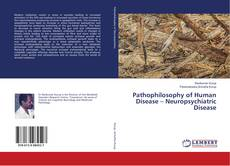 Portada del libro de Pathophilosophy of Human Disease – Neuropsychiatric Disease