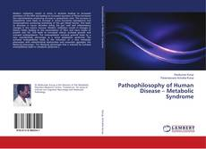 Bookcover of Pathophilosophy of Human Disease – Metabolic Syndrome