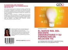 Bookcover of El nuevo rol del docente Universitario y su formación en relación TIC